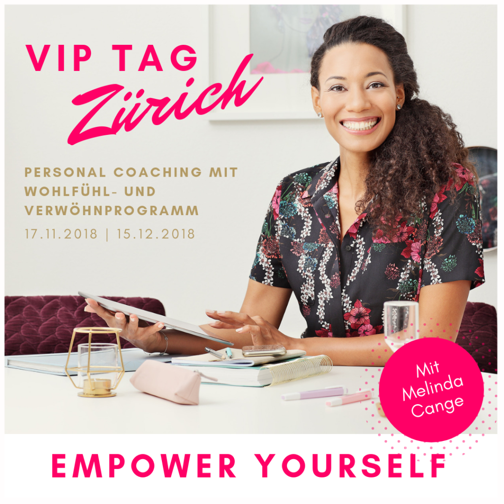 VIP Tag Zürich, Coaching, personal coaching, intensive begegnung, empower yourself,